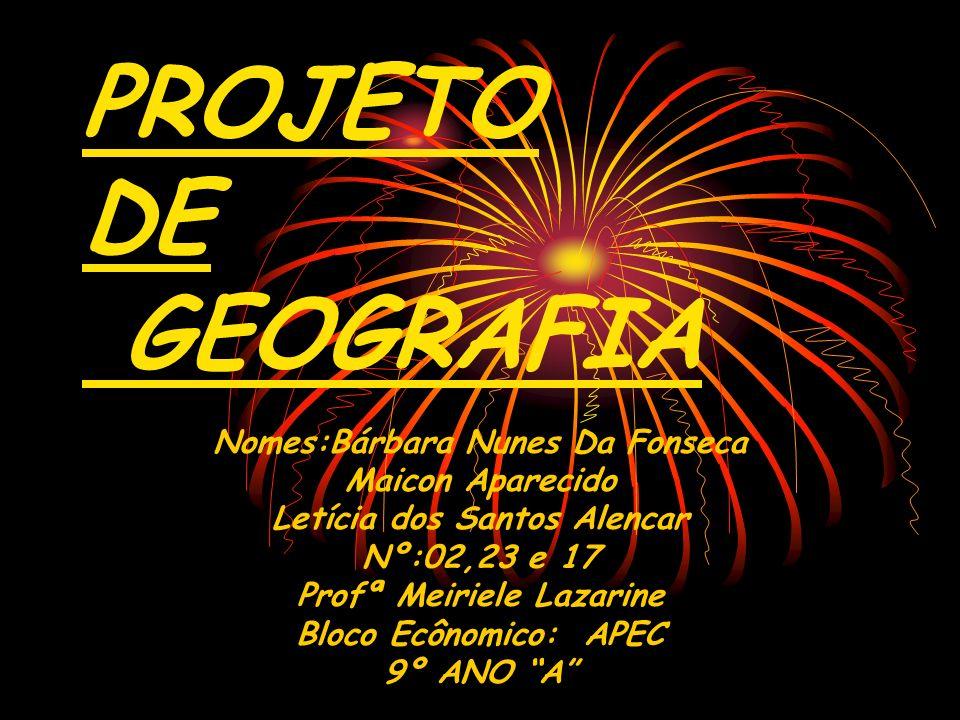 PROJETO DE GEOGRAFIA Nomes:Bárbara Nunes Da Fonseca Maicon Aparecido