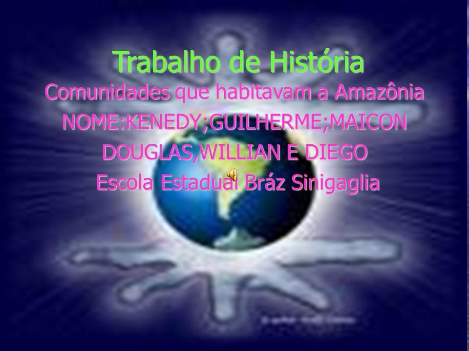 Trabalho de História Comunidades que habitavam a Amazônia