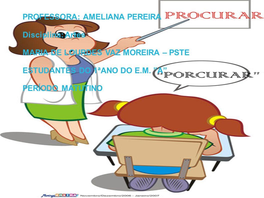 PROFESSORA: AMELIANA PEREIRA