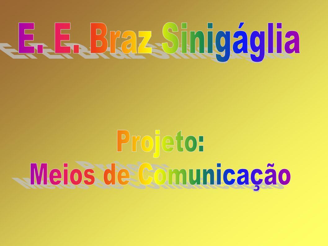 E. E. Braz Sinigáglia Projeto: Meios de Comunicação