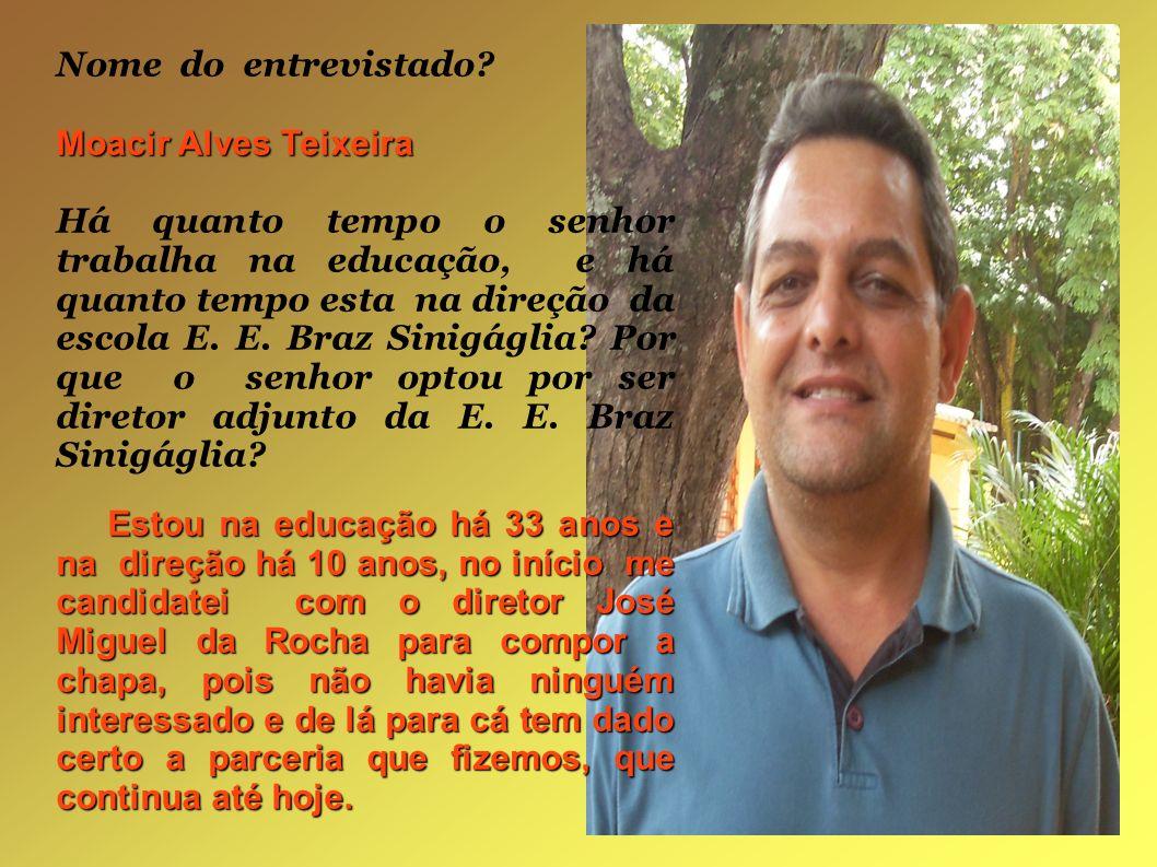 Nome do entrevistado Moacir Alves Teixeira