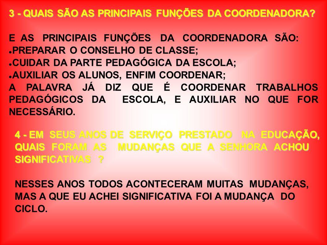 3 - QUAIS SÃO AS PRINCIPAIS FUNÇÕES DA COORDENADORA