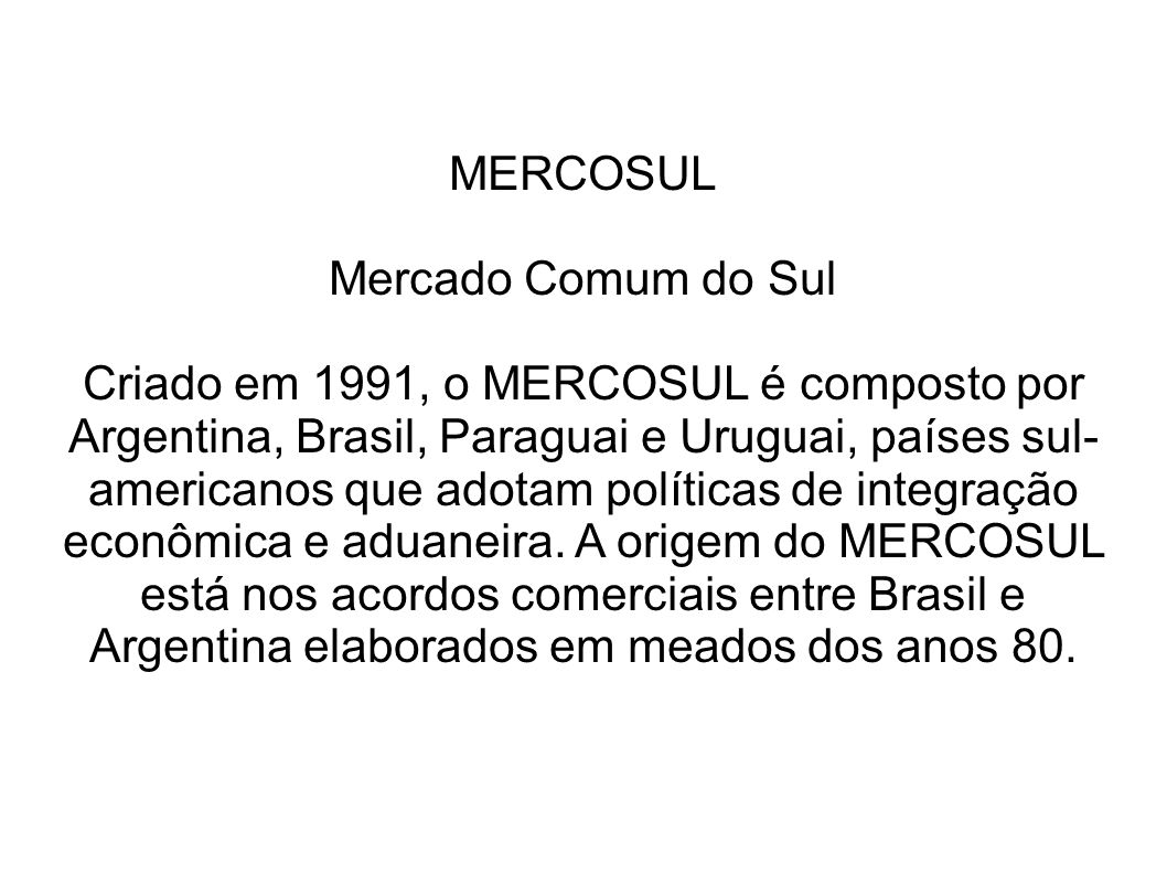 MERCOSULMercado Comum do Sul.