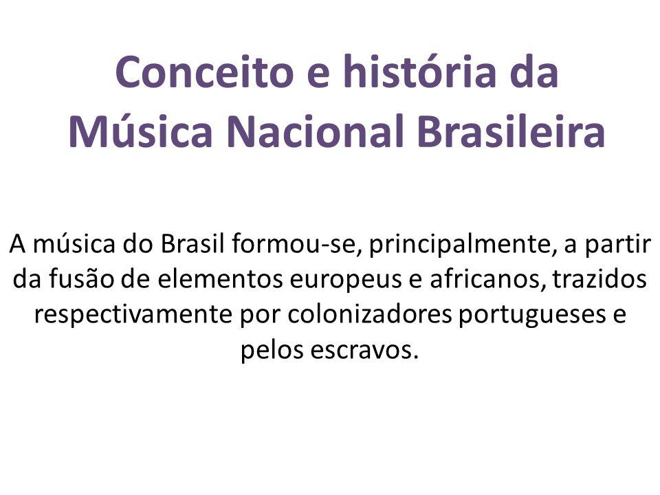 Conceito e história da Música Nacional Brasileira