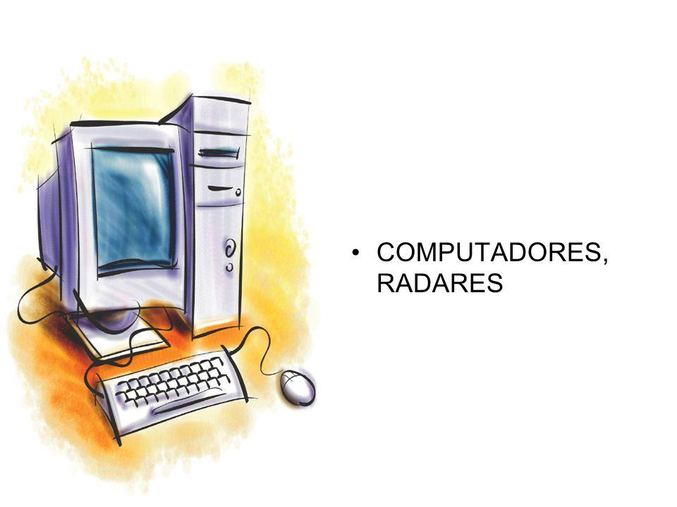 COMPUTADORES, RADARES