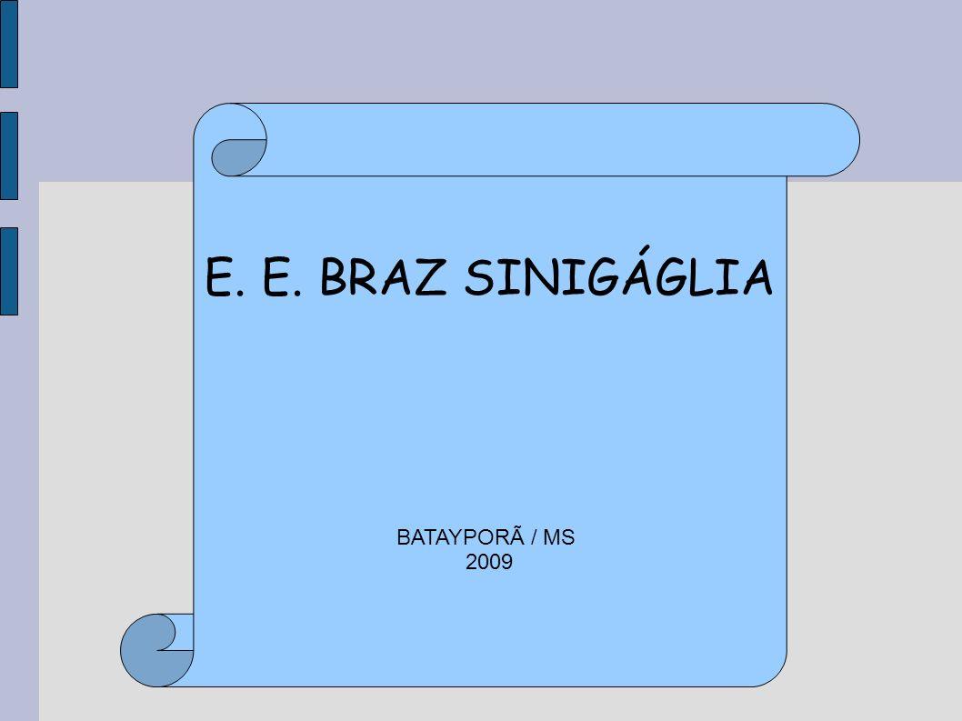 E. E. BRAZ SINIGÁGLIA BATAYPORÃ / MS 2009