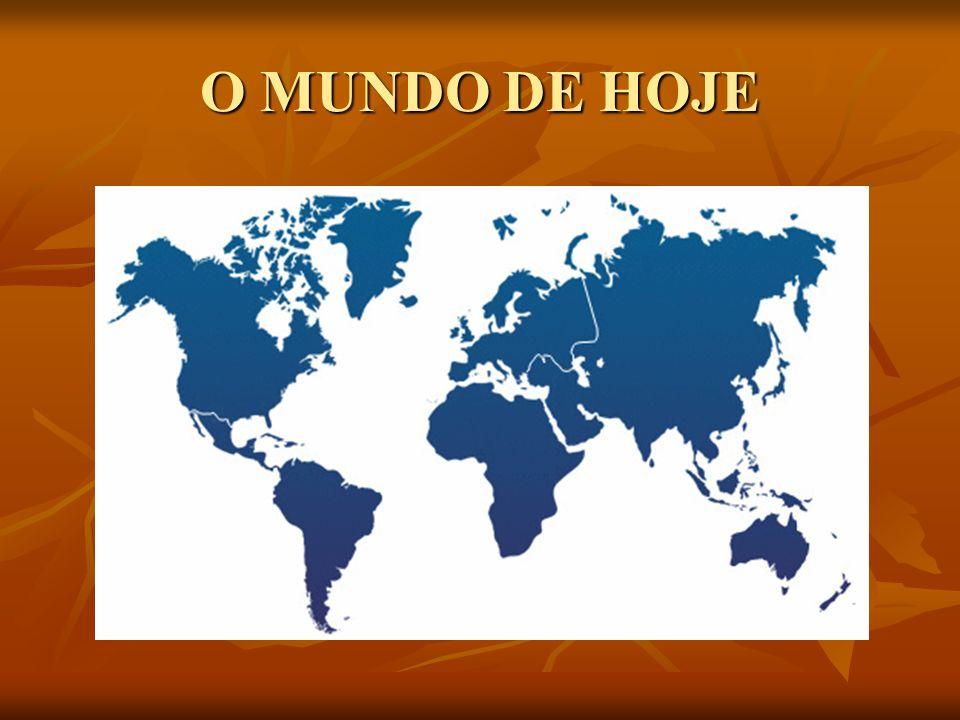 O MUNDO DE HOJE
