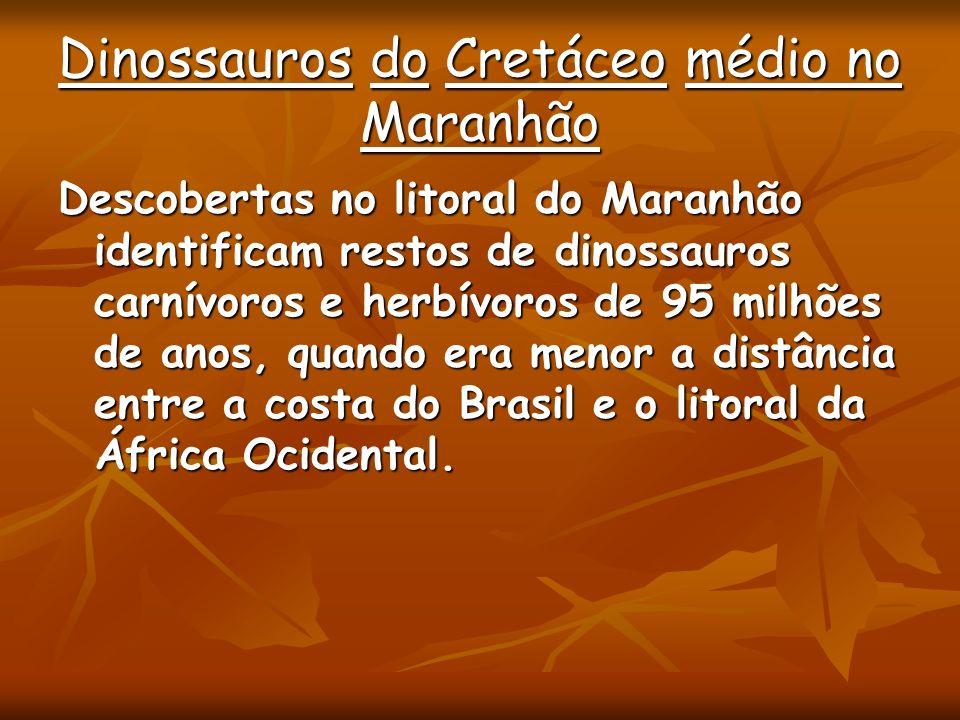 Dinossauros do Cretáceo médio no Maranhão