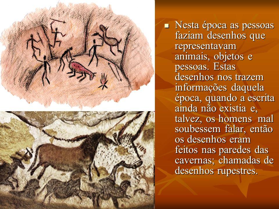 Nesta época as pessoas faziam desenhos que representavam animais, objetos e pessoas.