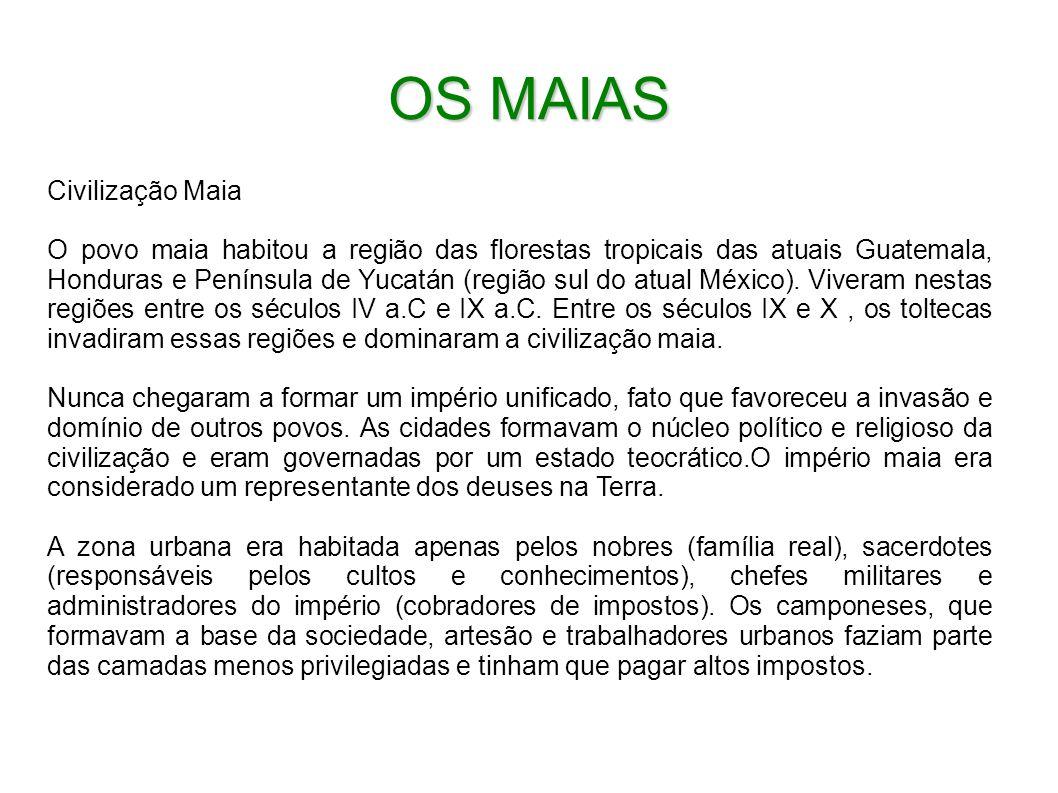 OS MAIAS Civilização Maia