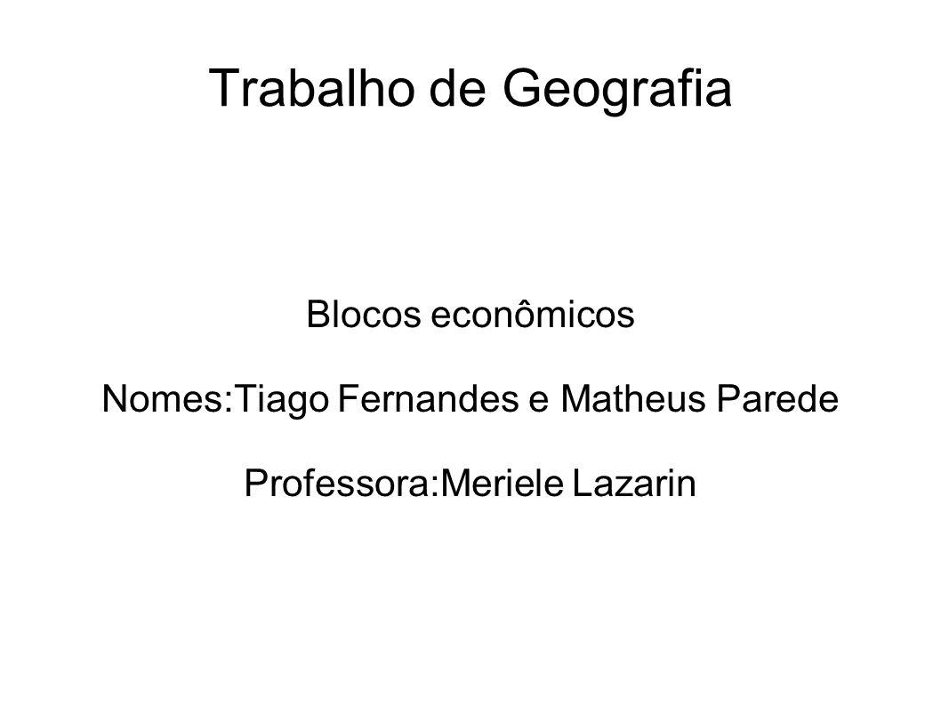 Trabalho de Geografia Blocos econômicos