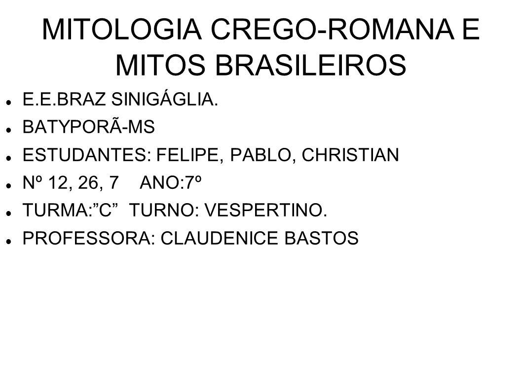 MITOLOGIA CREGO-ROMANA E MITOS BRASILEIROS