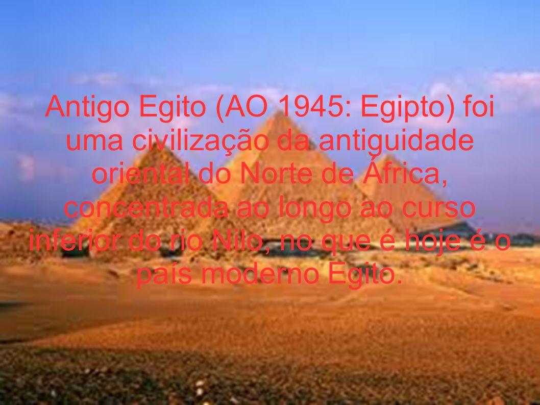 Antigo Egito (AO 1945: Egipto) foi uma civilização da antiguidade oriental do Norte de África, concentrada ao longo ao curso inferior do rio Nilo, no que é hoje é o país moderno Egito.
