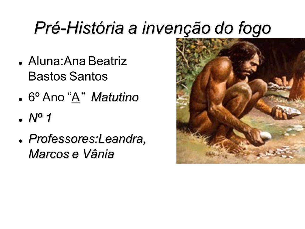 Pré-História a invenção do fogo