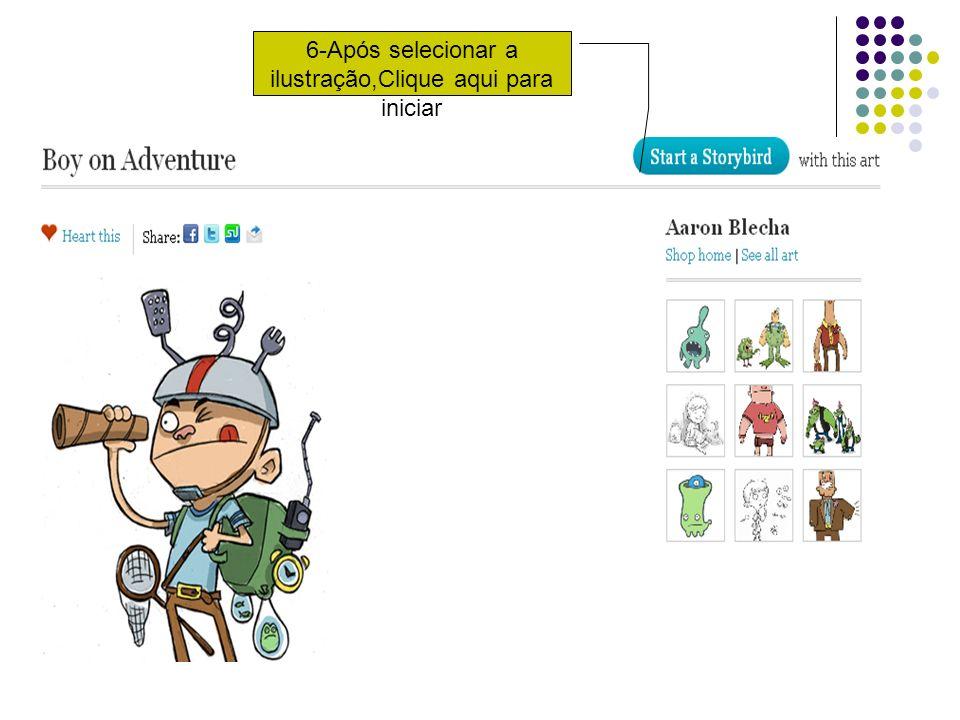 6-Após selecionar a ilustração,Clique aqui para iniciar