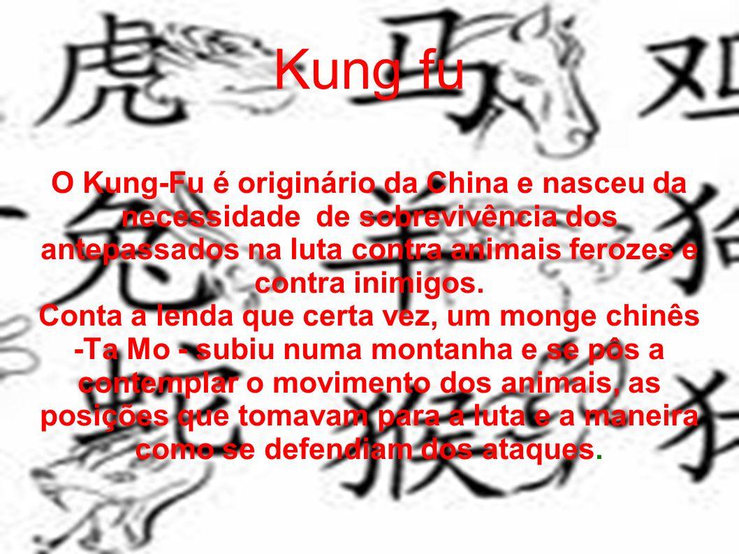 Kung fu O Kung-Fu é originário da China e nasceu da necessidade de sobrevivência dos antepassados na luta contra animais ferozes e contra inimigos.