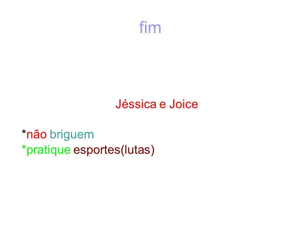 Jéssica e Joice *não briguem *pratique esportes(lutas)