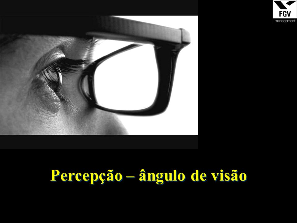 Percepção – ângulo de visão