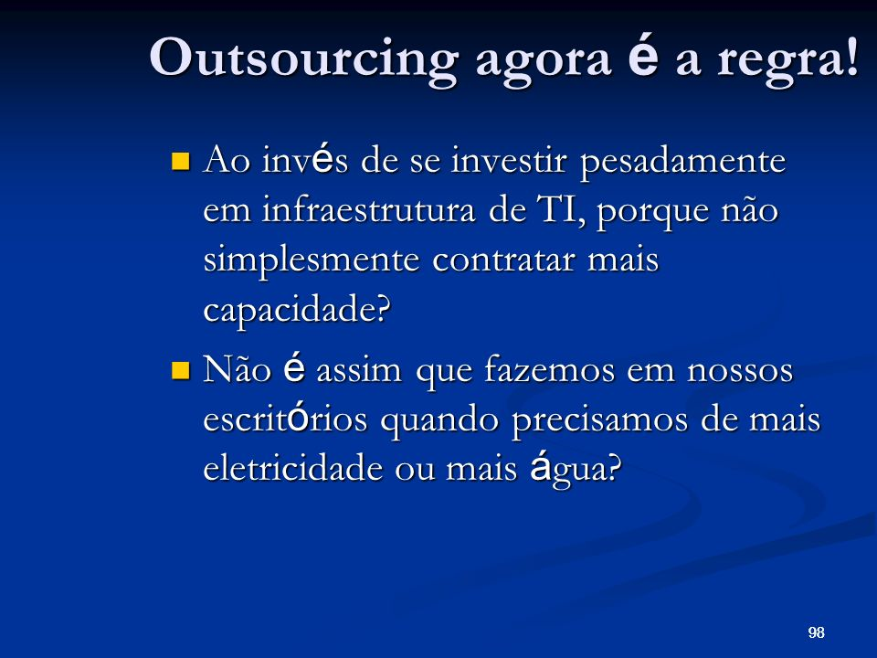 Outsourcing agora é a regra!