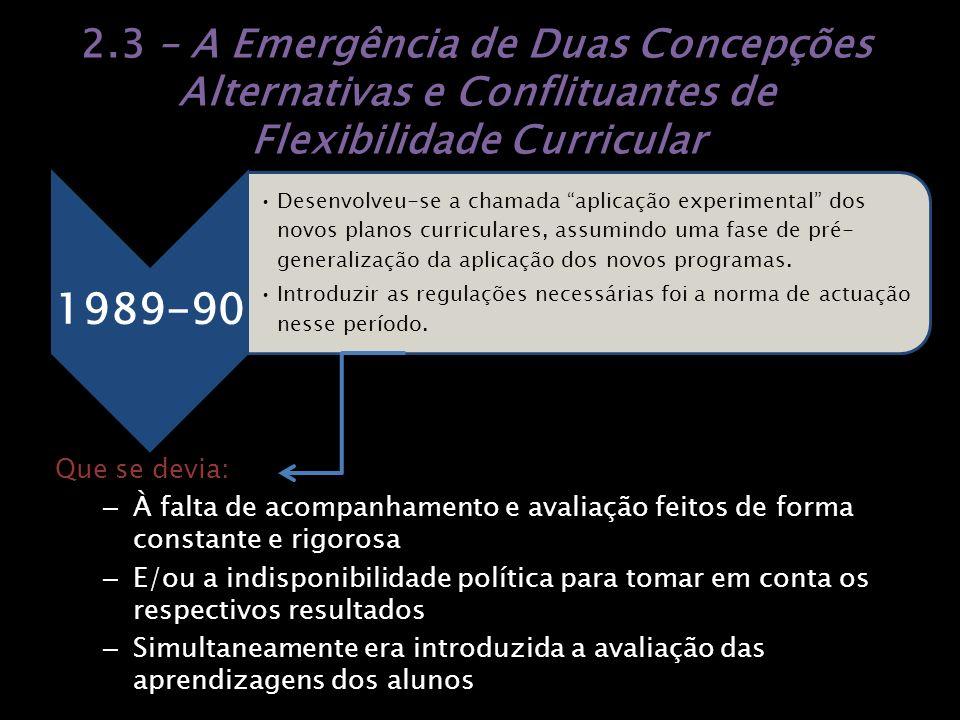 2.3 – A Emergência de Duas Concepções Alternativas e Conflituantes de Flexibilidade Curricular