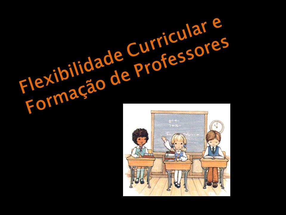 Flexibilidade Curricular e Formação de Professores