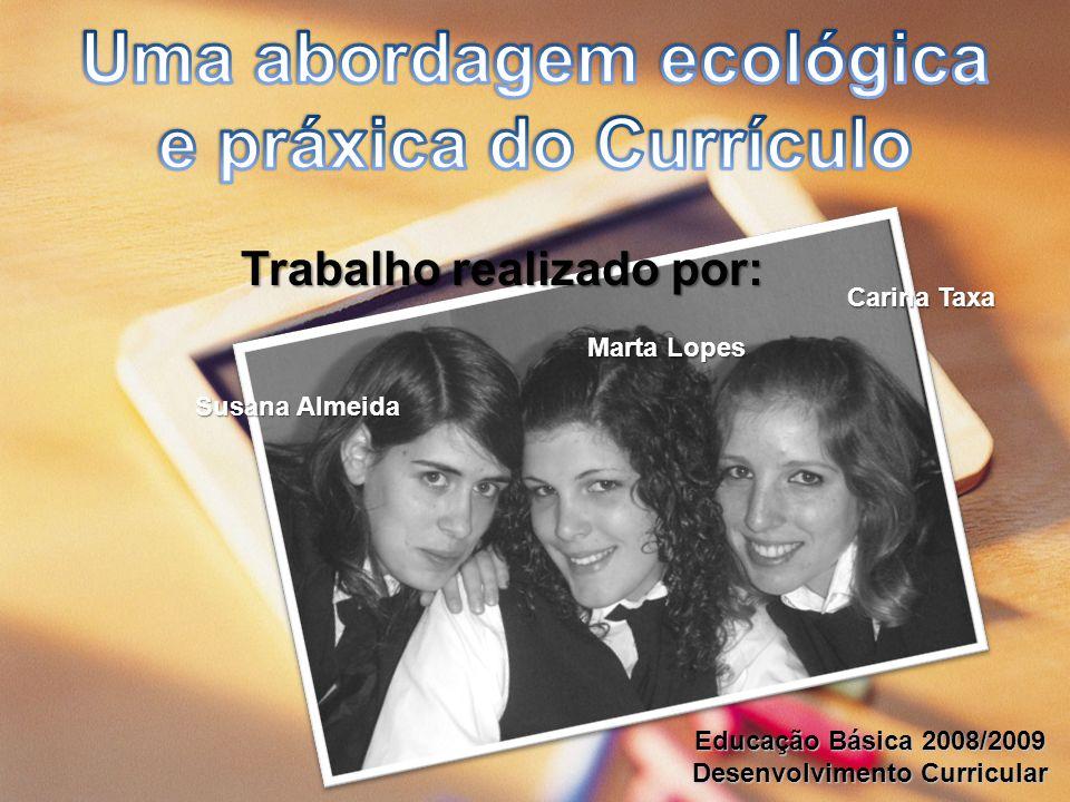 Uma abordagem ecológica e práxica do Currículo