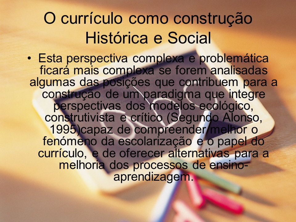 O currículo como construção Histórica e Social