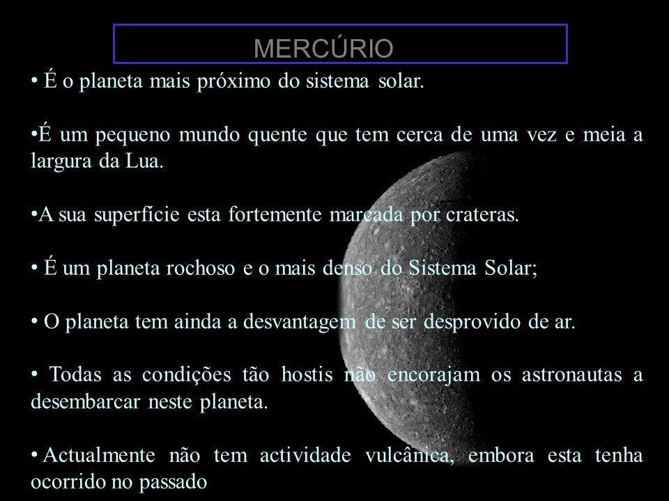 MERCÚRIO É o planeta mais próximo do sistema solar.