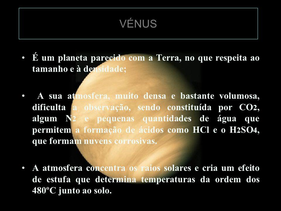 VÉNUS É um planeta parecido com a Terra, no que respeita ao tamanho e à densidade;