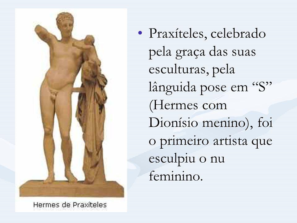 Praxíteles, celebrado pela graça das suas esculturas, pela lânguida pose em S (Hermes com Dionísio menino), foi o primeiro artista que esculpiu o nu feminino.