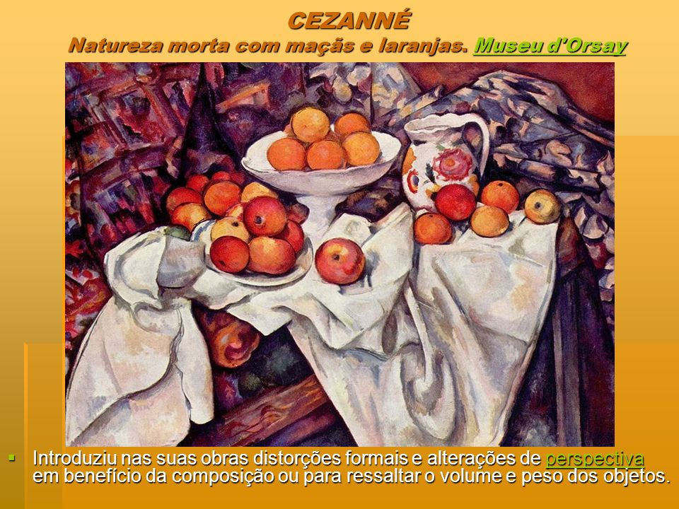 CEZANNÉ Natureza morta com maçãs e laranjas. Museu d Orsay