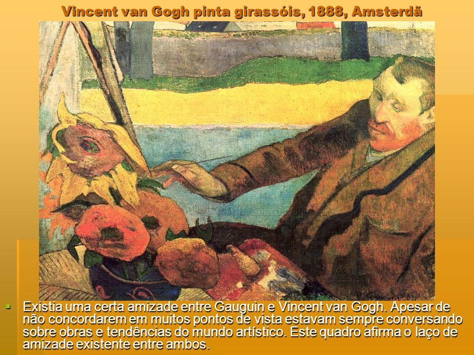 Vincent van Gogh pinta girassóis, 1888, Amsterdã