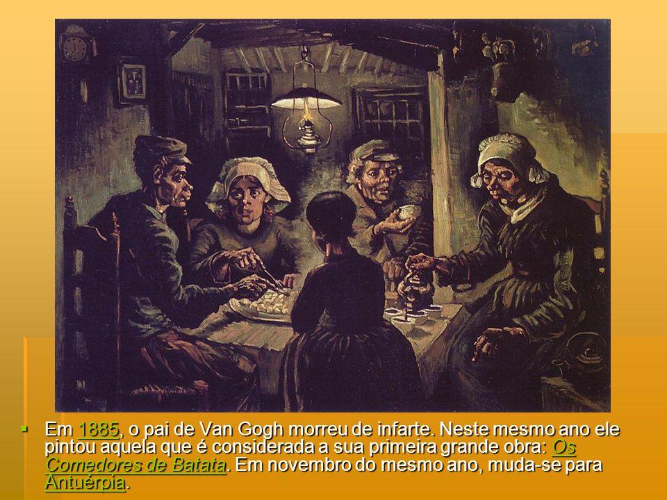 Em 1885, o pai de Van Gogh morreu de infarte