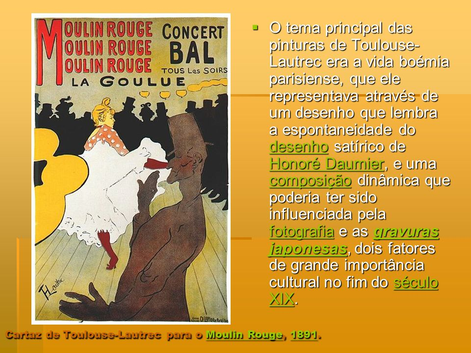 Cartaz de Toulouse-Lautrec para o Moulin Rouge, 1891.