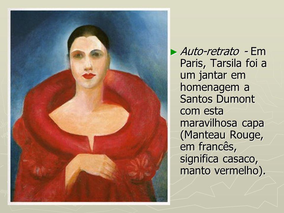 Auto-retrato - Em Paris, Tarsila foi a um jantar em homenagem a Santos Dumont com esta maravilhosa capa (Manteau Rouge, em francês, significa casaco, manto vermelho).