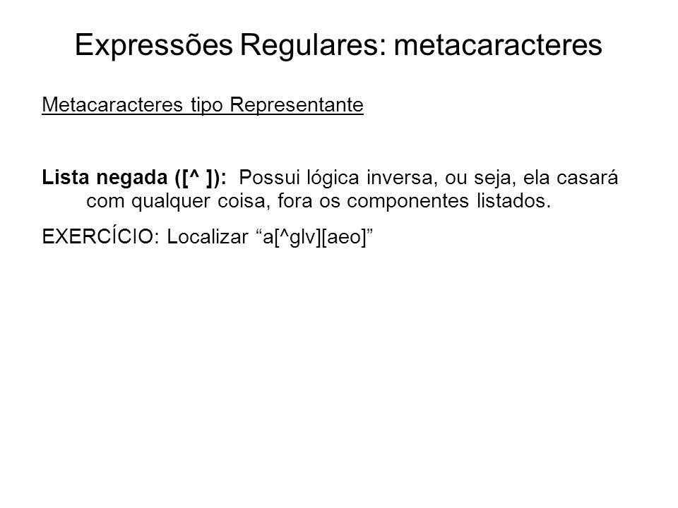 Expressões Regulares: metacaracteres