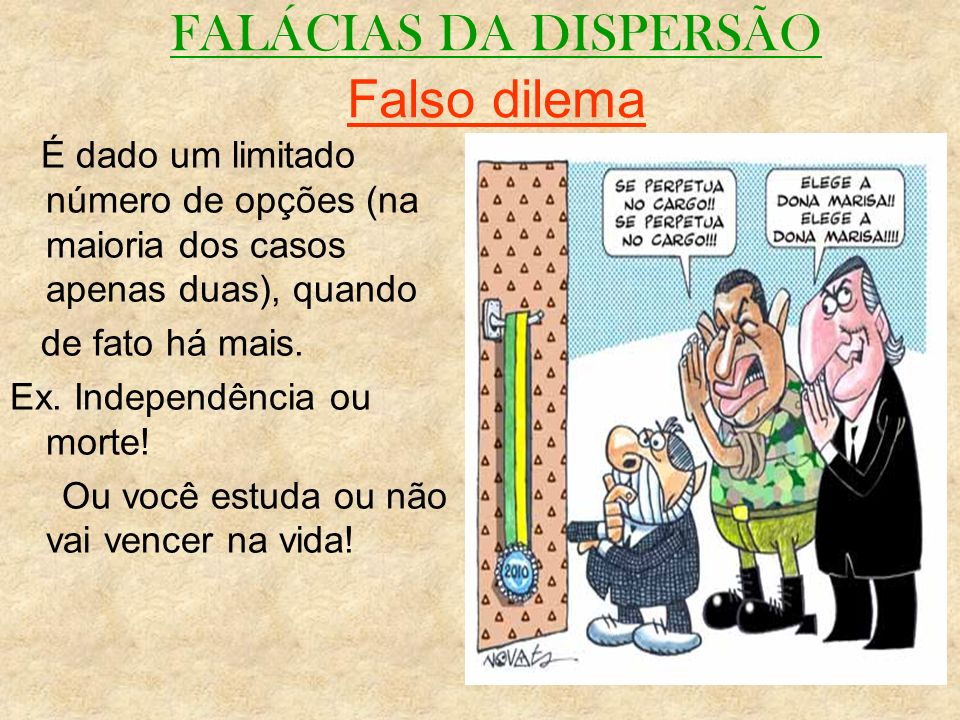FALÁCIAS DA DISPERSÃO Falso dilema
