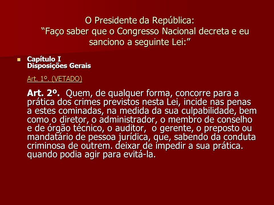 O Presidente da República: Faço saber que o Congresso Nacional decreta e eu sanciono a seguinte Lei: