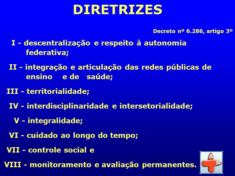 DIRETRIZES I - descentralização e respeito à autonomia federativa;