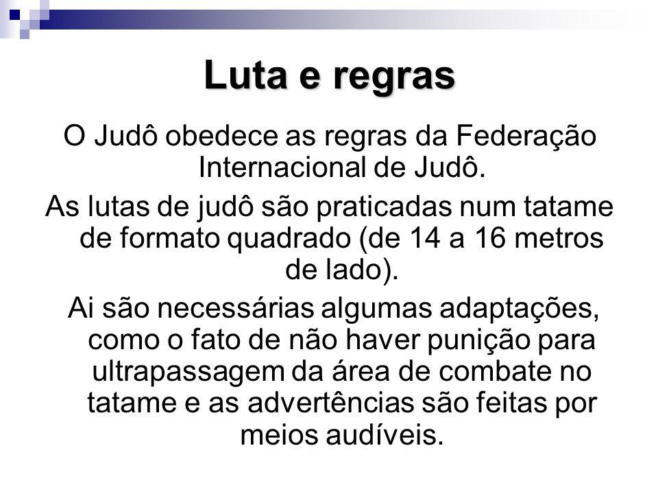 O Judô obedece as regras da Federação Internacional de Judô.