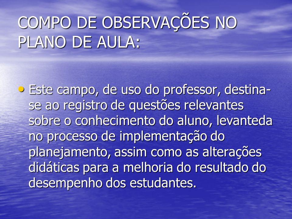 COMPO DE OBSERVAÇÕES NO PLANO DE AULA: