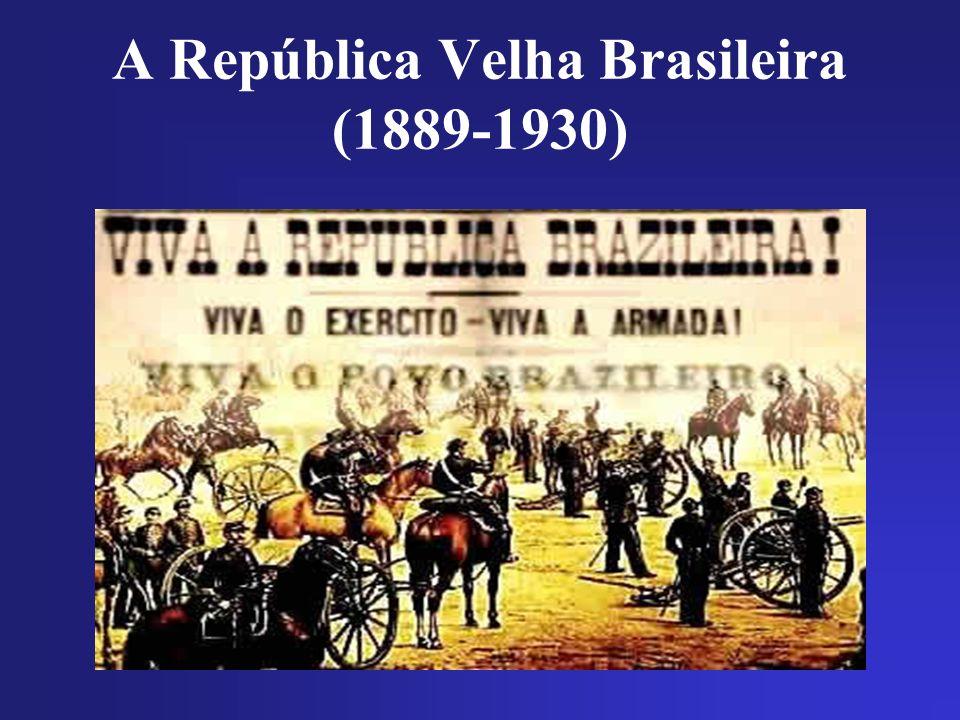 A República Velha Brasileira (1889-1930)