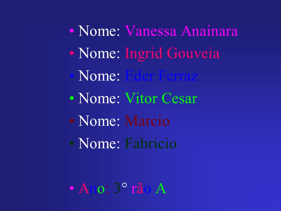 • Nome: Vanessa Anainara