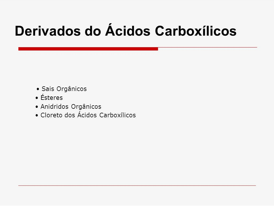 Derivados do Ácidos Carboxílicos