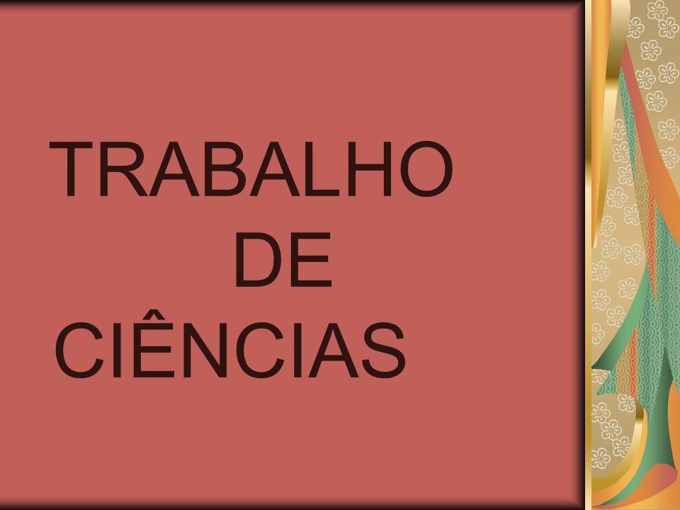 TRABALHO DE CIÊNCIAS