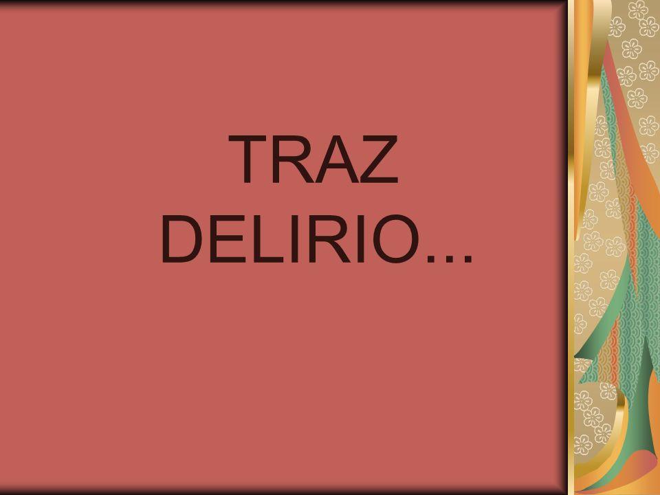 TRAZ DELIRIO...