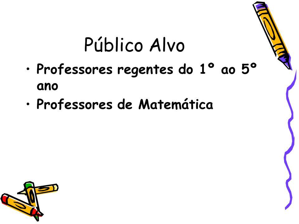 Público Alvo Professores regentes do 1º ao 5º ano