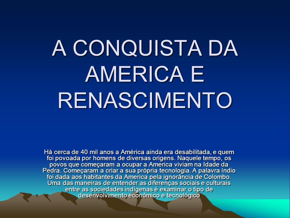 A CONQUISTA DA AMERICA E RENASCIMENTO