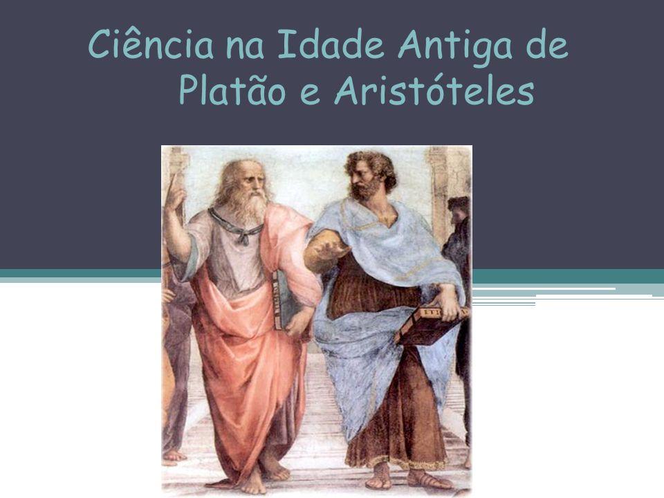 Ciência na Idade Antiga de Platão e Aristóteles