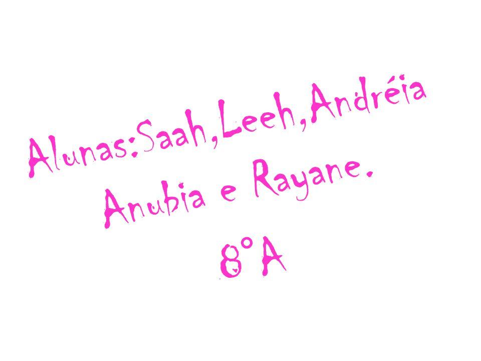 Alunas:Saah,Leeh,Andréia Anubia e Rayane.